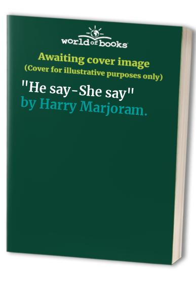 """He say-She say"" By Harry Marjoram."