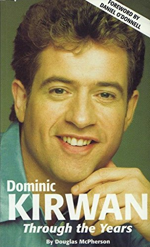 Dominic Kirwan Through the Years By Douglas McPherson