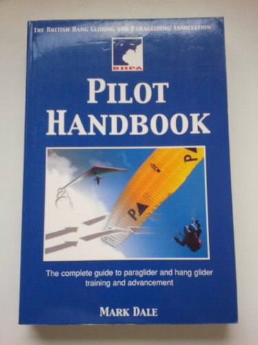 The BHPA Pilot Handbook By Mark Dale