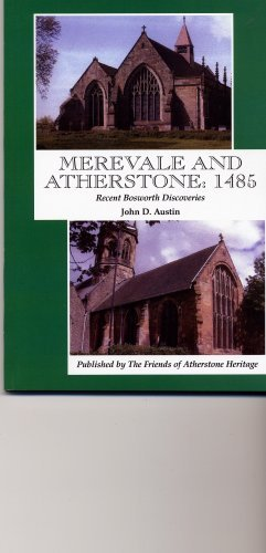 Merevale and Atherstone 1485: Recent Bosworth Discoveries By John D Austin
