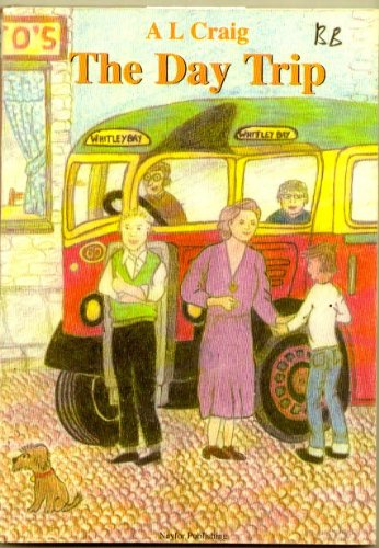 The Day Trip (Weardale Days) By Andrew Lister Craig