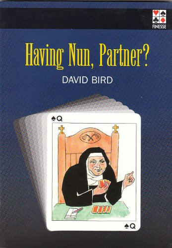 Having Nun, Partner? By David Lyster Bird