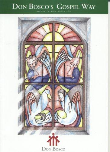 Don Bosco's Gospel Way By Michael T. Winstanley
