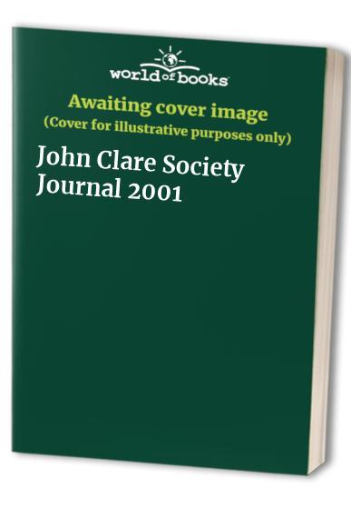 John Clare Society Journal 2001 By Edited by John Goodridge