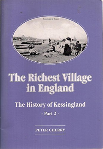 The Richest Village in England: Pt. 2 (History of Kessingland) By Peter Cherry
