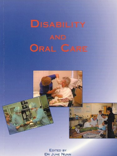 Disability and Oral Care By June H Nunn