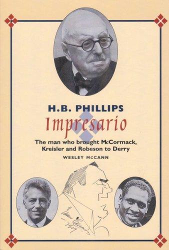 H.B. Phillips: Impresario By Wesley McCann