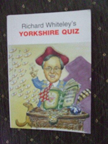 Richard Whiteley's Yorkshire Quiz By Richard Whiteley