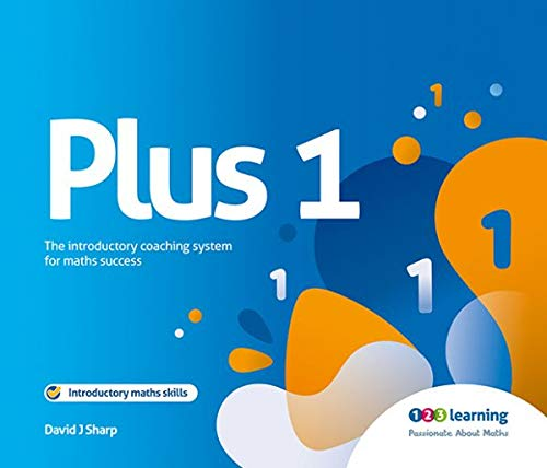 Plus 1: The Introductory Coaching System for Maths Success By David Joseph Sharp