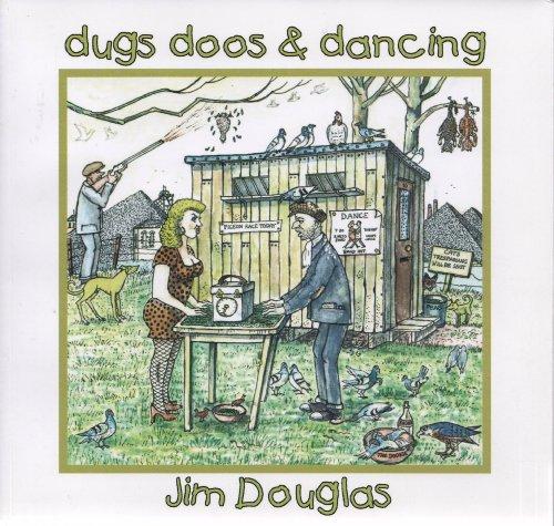 Dugs, Doos and Dancing By Jim Douglas