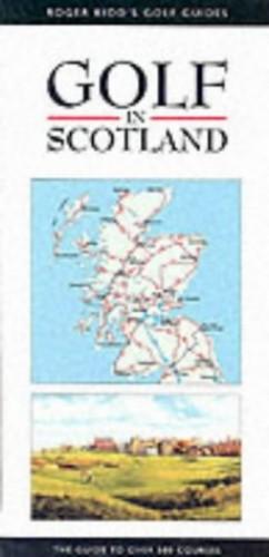 Golf in Scotland By Roger Kidd