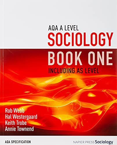 AQA A Level Sociology Book One Including AS Level: Book one By Rob Webb