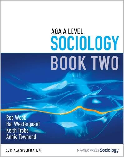 AQA A Level Sociology By Rob Webb