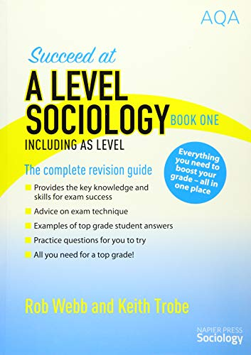Succeed at A Level Sociology Book One Including AS Level By Rob Webb