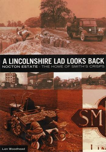 A Lincolnshire Lad Looks Back: Nocton Estate - The Home of Smiths Crisps By Len Woodhead