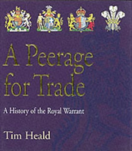 A Peerage for Trade By Tim Heald