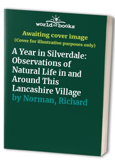 A Year in Silverdale By Richard Norman