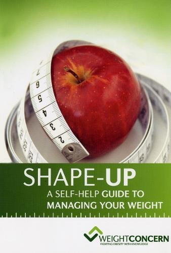 Shape-Up a Self-Help Guide to Managing Your Weight By Jane Wardle