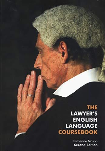 The Lawyer's English Language Coursebook by Catherine Mason