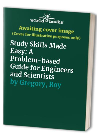 Study Skills Made Easy By Roy Gregory
