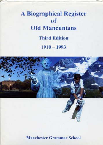 A Biographical Register of Old Mancunians By MANCHESTER GRAMMAR SCHOOL (ed)
