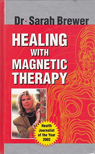 Healing with Magnetic Therapy By Sarah Brewer