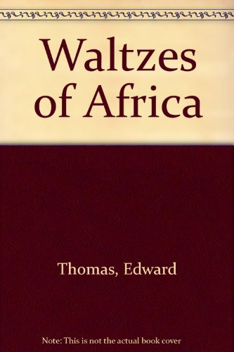 Waltzes of Africa By Edward Thomas