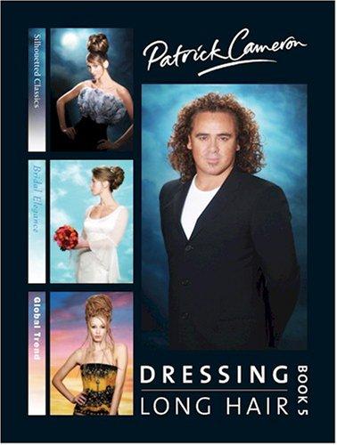 Patrick Cameron Dressing Long Hair: Bk. 5 By Patrick Cameron