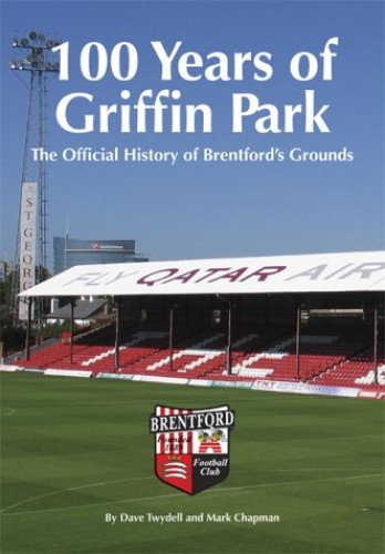 100 Years of Griffin Park By Mark Chapman