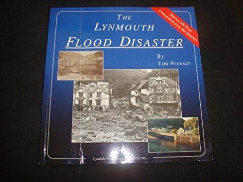 The Lynmouth Flood Disaster By Timothy Prosser