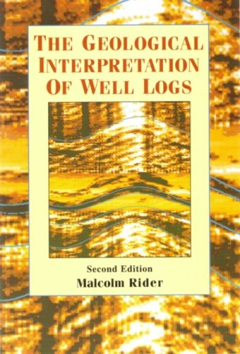 Geological Interpretation of Well Logs, The By M.H. Rider