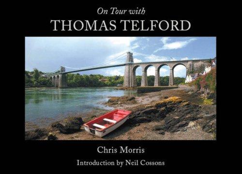 On Tour with Thomas Telford By Chris Morris