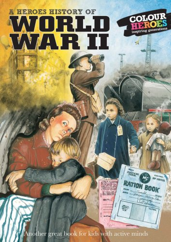 A Heroes History of World War II By Lorraine Childs