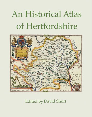 An Historical Atlas of Hertfordshire By David Short