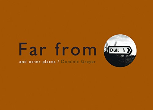 Far From Dull By Dominic Greyer