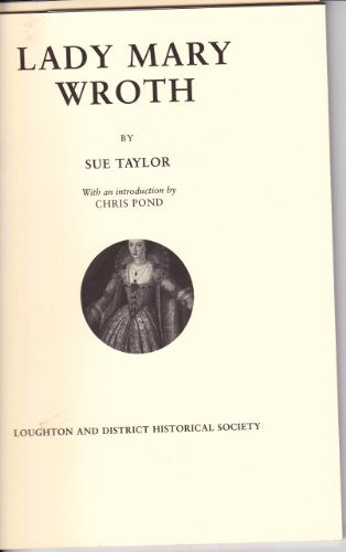 Lady Mary Wroth By Sue Taylor