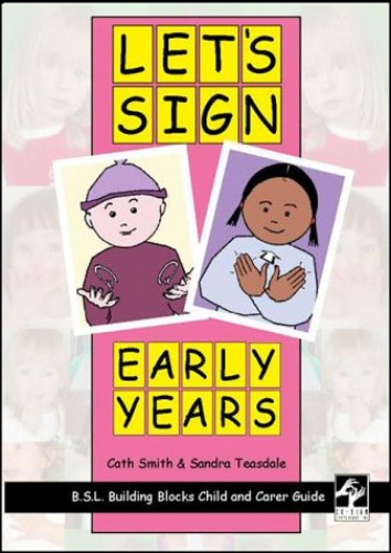 Let's Sign Early Years: BSL Child and Carer Guide By Cath Smith