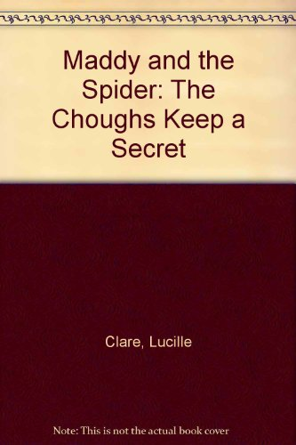 Maddy and the Spider: The Choughs Keep a Secret by Lucille Clare