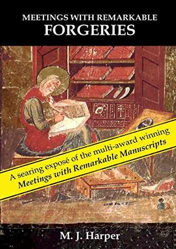 Meetings with Remarkable Forgeries By M J Harper