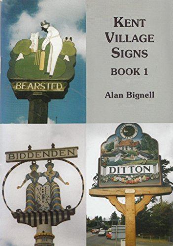 Kent Village Signs: Bk.1 by Alan Bignall