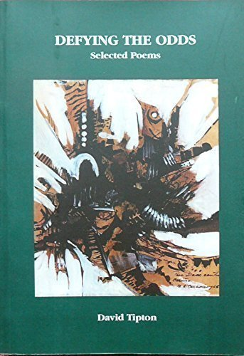Defying the Odds -Selected Poems By David Tipton