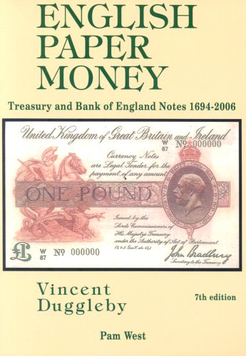 English Paper Money: Treasury and Bank of England Notes 1694-2006 By Vincent Duggleby