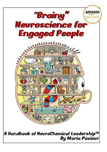 Brainy Neuroscience for Engaged People - A Handbook of Neurochemical Leadership(tm) By Maria Paviour