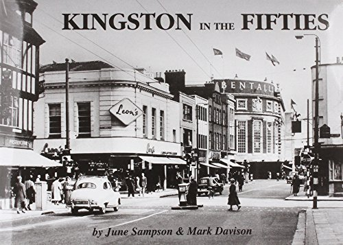 """Kingston in the Fifties (Mark Davison's """"Remembered"""" Series for Kingston, Surbiton, Hook and Tolworth) By June Sampson"""