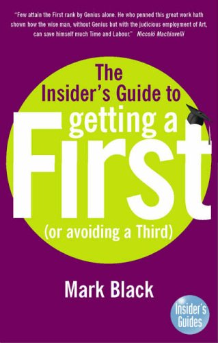 Getting a First (insider's Guide) by Mark Black