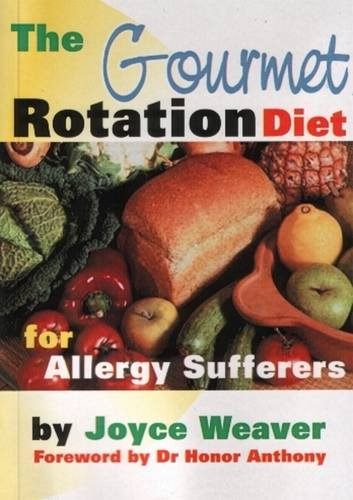 The Gourmet Rotation Diet for Allergy Sufferers By Joyce Weaver