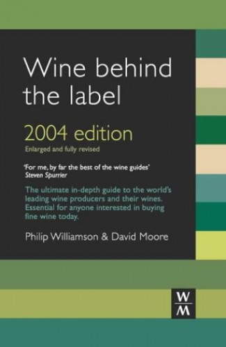 Wine Behind the Label: 2004 by Philip Williamson