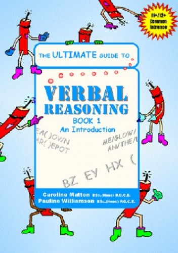 The Ultimate Guide to Verbal Reasoning By Caroline Rose Matton