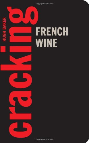 Cracking French Wine By Hugh Thurlow Baker