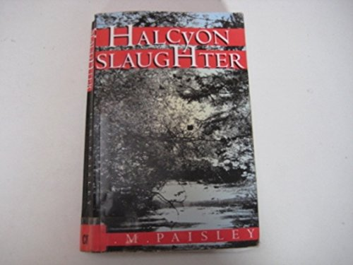 Halcyon Slaughter By Drusilla M. Paisley